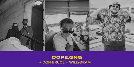 Dope.gng Don Bruce Willygram = CCF19 tickets