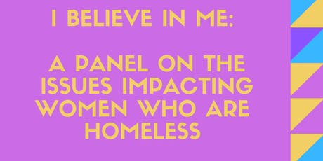 I Believe in Me: A Panel on Issues Impacting Women Who Are Homeless tickets