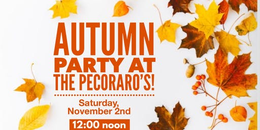 Celebrate Fall at the Pecoraro's with Healthy Food and Friendships