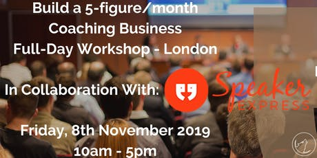 Build a 5-figure/month Coaching Business Full-Day Workshop - London tickets