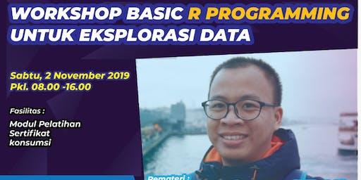 Workshop Basic R Programing Untuk Eksplorasi Data