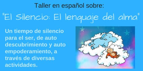 """Taller en Español """"El Silencio: El Lenguaje del alma"""" billets"""