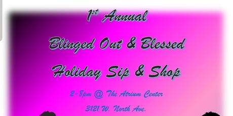 1st Annual Blinged Out & Blessed Holiday Sip And Shop tickets