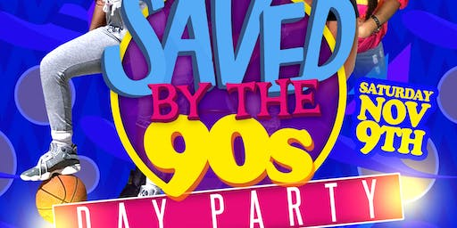 Saved By The 90s Day Party