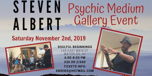 Steven Albert: Psychic Gallery Event - Soulful Beginnings 11/2