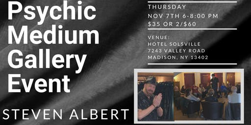 Steven Albert: Psychic Gallery Event - Hotel Solsville 11/7