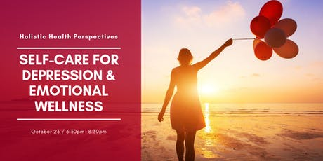 Holistic Health Perspectives: Self-Care for Depression & Emotional Wellness tickets