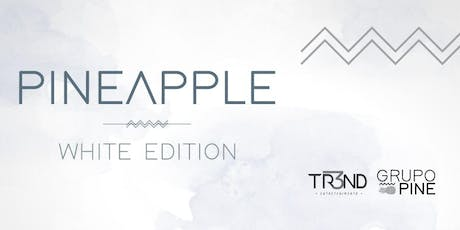 Pineapple - White Edition ingressos