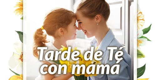 TARDE DE TE CON MAMA