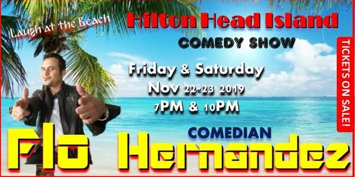 Laugh at the Beach Hilton Head Island with Comedian Flo Hernandez!