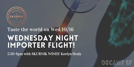 WEDNESDAY NIGHT IMPORTER FLIGHT with Skurnik Wines! tickets