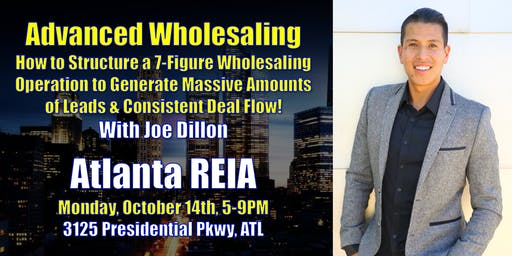 Atlanta REIA on How to Scale Your Wholesaling Business with Joe Dillon