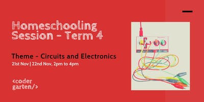 Homeschooling session Term 4 - Circuits and Electronics