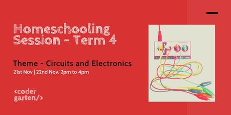 Homeschooling session Term 4 - Circuits and Electronics tickets