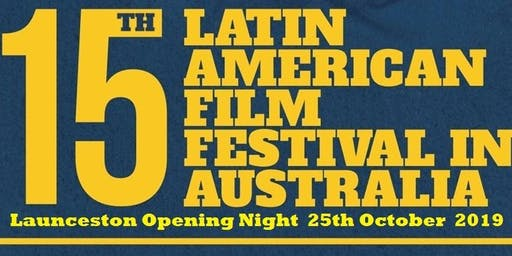 Launceston Latin American Film Festival 2019 Opening Night