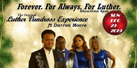 Forever, For Always, For Luther The Original Luther Vandross Experience tickets