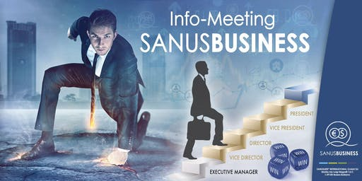 """SANUSLIFE Info meeting :""""A business opportunity ready to conquer the World"""""""