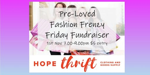 Pre-loved Fashion Frenzy Friday Fundraiser - Hope Thrift Store
