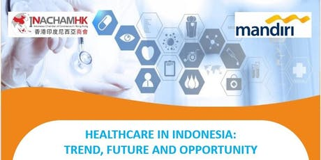 HEALTHCARE  IN INDONESIA : TREND, FUTURE AND OPPORTUNITY tickets