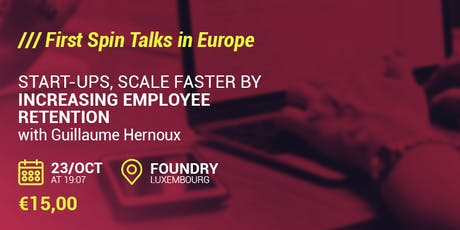 Spin Talks - Start-ups, scale faster by increasing employee retention! billets