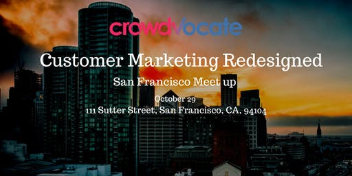 Customer Marketing Redesigned - San Francisco