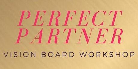 Perfect Partner Vision Board Workshop tickets