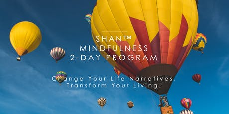 LEARN,HEAL,EXPERIENCE - SHAN Mindfulness 2-Day Program tickets