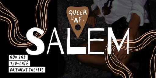 QUEER AF - Salem