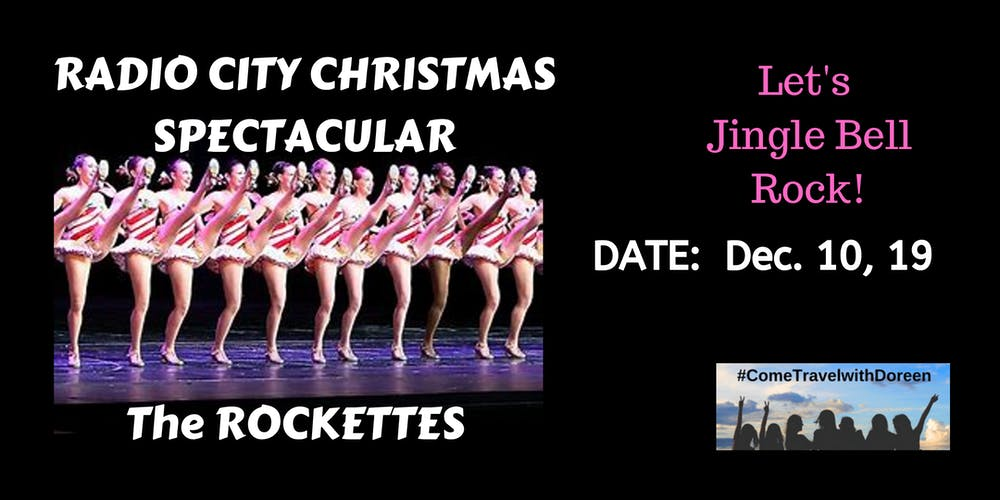 Rockettes Christmas Tour.Let S Rock With The Rockettes At The Radio City Christmas Spectacular