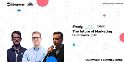 The future of Marketing at Startup Week Tallinn