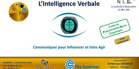 L'Intelligence verbale - Communiquer,Influencer et faire agir billets