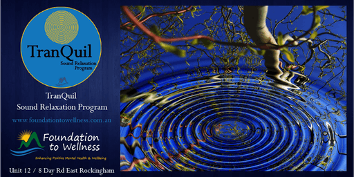 TranQuil Sound & Affirmation Relaxation Session - Sat 19/10/19