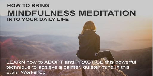 MINDFULNESS MEDITATION How to adapt your daily life to Mindfulness Meditation