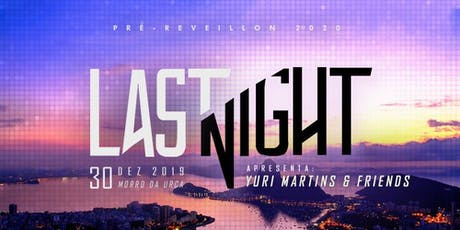 Last Night w/ Yuri Martins & Friends : Pré-Reveillon 2020 ingressos