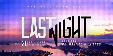 Last Night w/ Yuri Martins & Friends : Pré-Reveillon 2020 ingressos