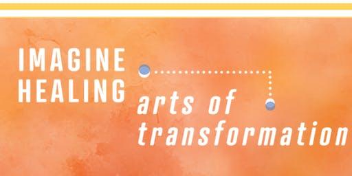 Imagine Healing: The Arts of Transformation