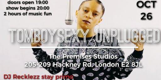TOMBOYSEXY Unplugged,  live night of music enjoyment by TOMBOYSEXY herself