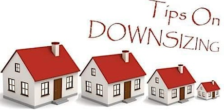 Downsizing Your Home - Seller Seminar 12/19/19 tickets