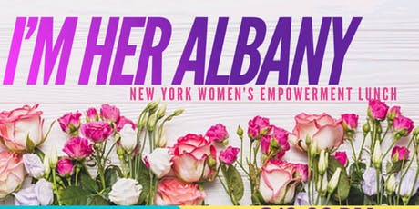 IM HER ALBANY WOMENS EMPOWERMENT LUNCH tickets