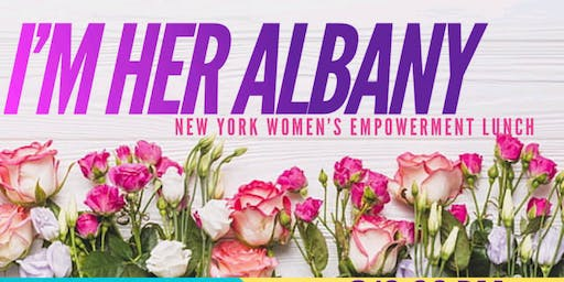IM HER ALBANY WOMENS EMPOWERMENT LUNCH