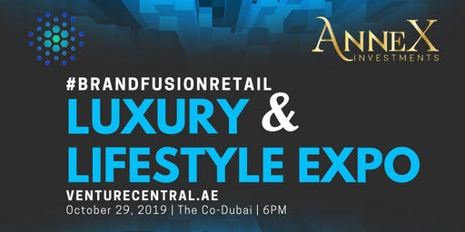#BrandFusionRetail Luxury and Lifestyle Expo