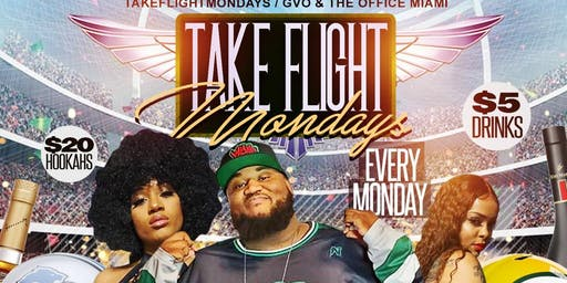 TakeFlight Monday's @ The office gentleman's club