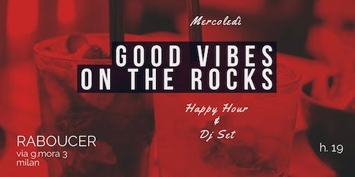 Good Vibes On The Rocks @RABOUCER