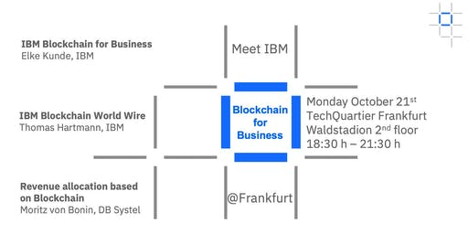 Meet IBM Blockchain for Business @ Frankfurt on the eve of IBM Think summit