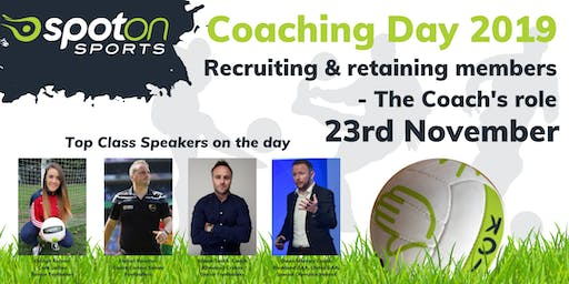 Coaching Day 2019:  Recruiting and Retaining Members - The Coach's Role.