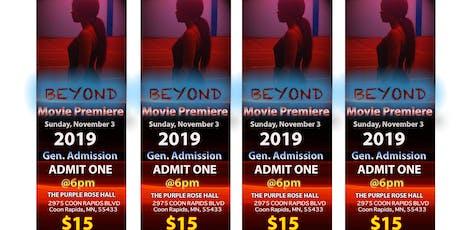 """""""BEYOND"""" MOVIE PREMIERE tickets"""