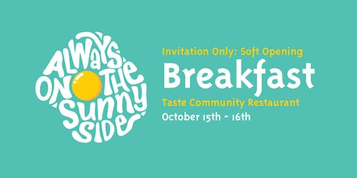 Breakfast Soft Opening (Reservation Required)