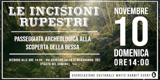 LE INCISIONI RUPESTRI - Passeggiata archeologica alla scoperta della Bessa