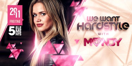 WE want Hardstyle with MANDY + THYRON Tickets