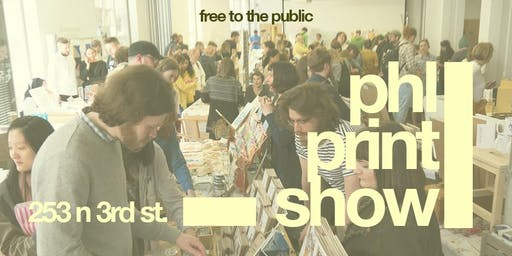 FREE EVENT : PHILLY PRINT SHOW ( NEW DATE )